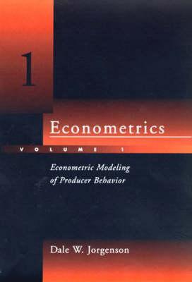 Econometrics: Volume 1: Econometric Modeling of Producer Behavior - The MIT Press (Hardback)