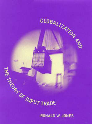 Globalization and the Theory of Input Trade - Ohlin Lectures (Hardback)