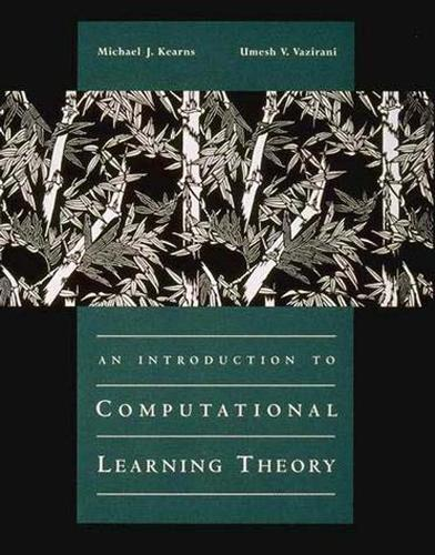 An Introduction to Computational Learning Theory - The MIT Press (Hardback)