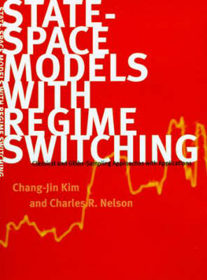 State-Space Models with Regime Switching: Classical and Gibbs-Sampling Approaches with Applications - MIT Press (Hardback)