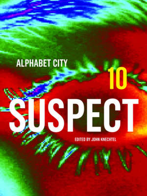 Suspect: Alphabet City Magazine 10 - Alphabet City (Hardback)