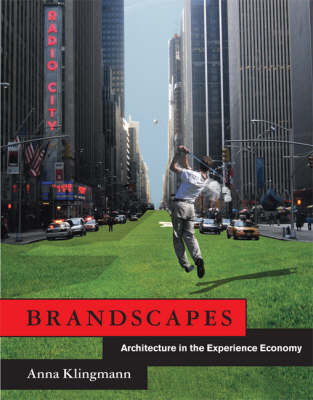 Brandscapes: Architecture in the Experience Economy - Brandscapes (Hardback)
