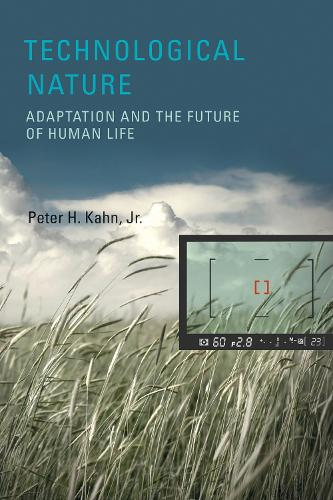 Technological Nature: Adaptation and the Future of Human Life - The MIT Press (Hardback)