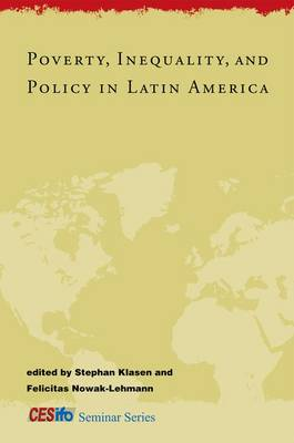 Poverty, Inequality, and Policy in Latin America - CESifo Seminar Series (Hardback)