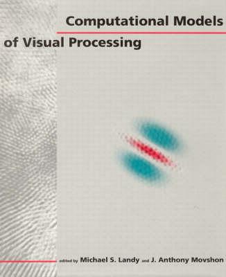 Computational Models of Visual Processing - Bradford Books (Hardback)