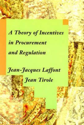 A Theory of Incentives in Procurement and Regulation - The MIT Press (Hardback)