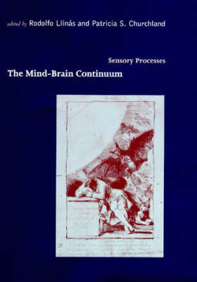 The Mind-Brain Continuum: Sensory Processes - Bradford Books (Hardback)