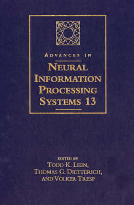 Advances in Neural Information Processing Systems: v. 13: Proceedings of the 2000 Conference (Hardback)