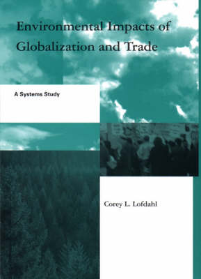Environmental Impacts of Globalization and Trade: A Systems Study (Hardback)