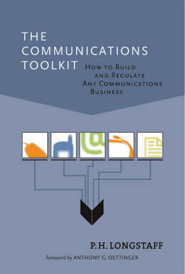 The Communications Toolkit: How to Build and Regulate Any Communications Business - The MIT Press (Hardback)