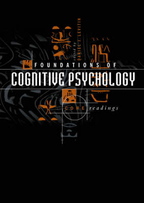 Foundations of Cognitive Psychology: Core Readings - Bradford Books (Hardback)