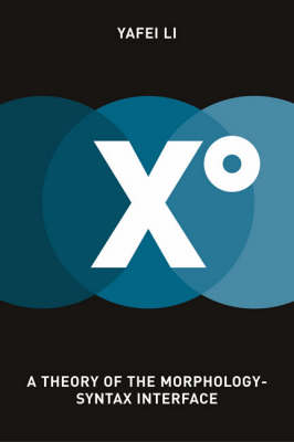 Xo: A Theory of the Morphology-syntax Interface (Hardback)