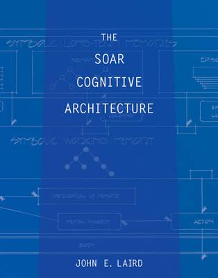The Soar Cognitive Architecture - The MIT Press (Hardback)