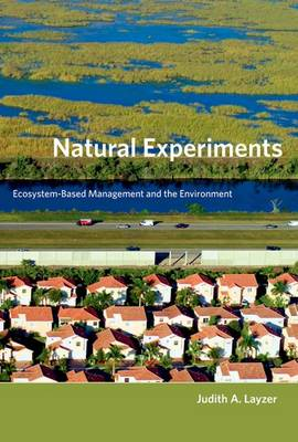 Natural Experiments: Ecosystem-Based Management and the Environment (Hardback)