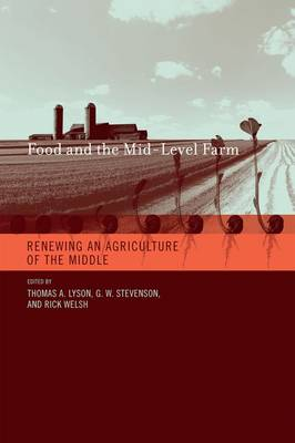 Food and the Mid-Level Farm: Renewing an Agriculture of the Middle - Food, Health, and the Environment (Hardback)