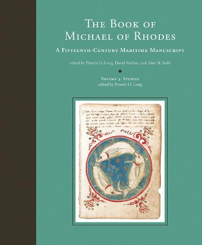 The Book of Michael of Rhodes: Volume 3: A Fifteenth-Century Maritime Manuscript - The MIT Press (Hardback)