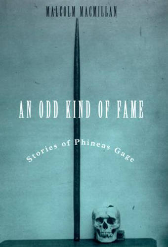An Odd Kind of Fame: Stories of Phineas Gage - Bradford Books (Hardback)