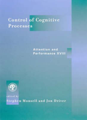 Control of Cognitive Processes: Attention and Performance XVIII (Hardback)