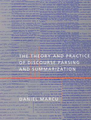 The Theory and Practice of Discourse Parsing and Summarization - A Bradford Book (Hardback)