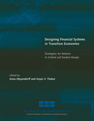 Designing Financial Systems in Transition Economies: Strategies for Reform in Central and Eastern Europe - Designing Financial Systems in Transition Economies (Hardback)