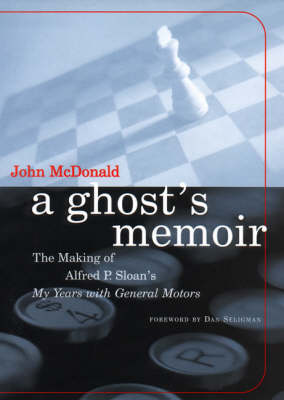 A Ghost's Memoir: The Making of Alfred P. Sloan's My Years with General Motors - The MIT Press (Hardback)