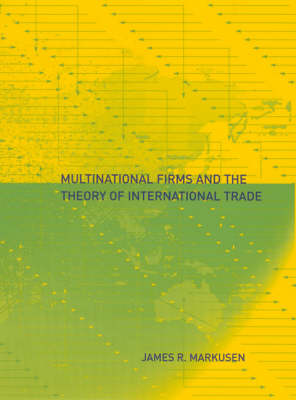 Multinational Firms and the Theory of International Trade - The MIT Press (Hardback)
