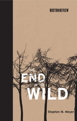 The End of the Wild - Boston Review Books (Hardback)