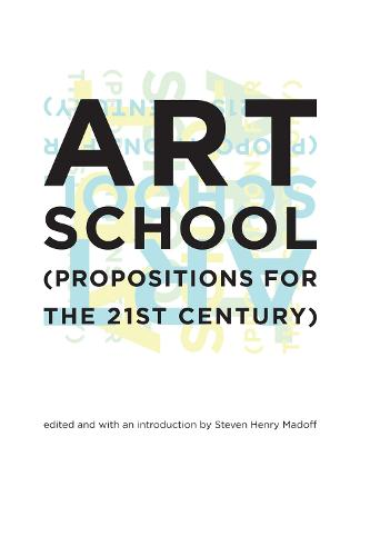 Art School: (Propositions for the 21st Century) - The MIT Press (Paperback)