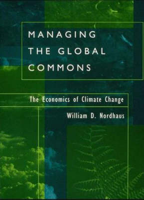 Managing the Global Commons: The Economics of Climate Change - The MIT Press (Hardback)