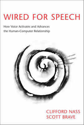 Wired for Speech: How Voice Activates and Advances the Human-Computer Relationship - Wired for Speech (Hardback)