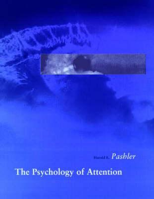 The Psychology of Attention - Bradford Books (Hardback)
