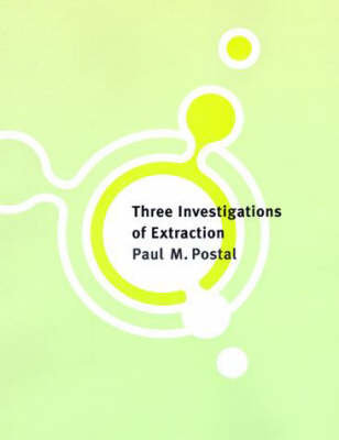 Three Investigations of Extraction - Current Studies in Linguistics No.29 (Hardback)