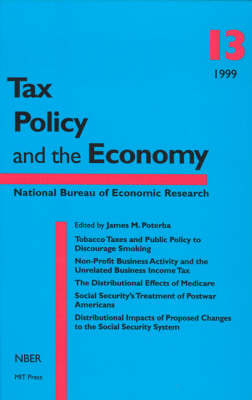 Tax Policy and the Economy: Volume 13 - Tax Policy and the Economy (Hardback)