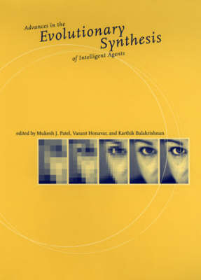 Advances in the Evolutionary Synthesis of Intelligent Agents - A Bradford Book (Hardback)