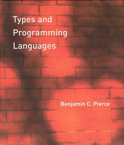Types and Programming Languages - The MIT Press (Hardback)
