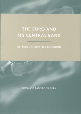 The Euro and Its Central Bank: Getting United after the Union - The MIT Press (Hardback)