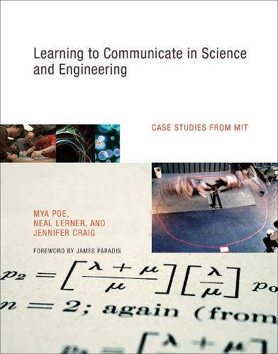 Learning to Communicate in Science and Engineering: Case Studies from MIT - The MIT Press (Hardback)