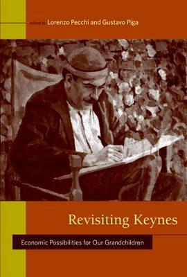 Revisiting Keynes: Economic Possibilities for Our Grandchildren - Revisiting Keynes (Hardback)
