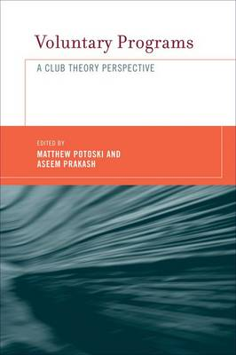 Voluntary Programs: A Club Theory Perspective - The MIT Press (Hardback)