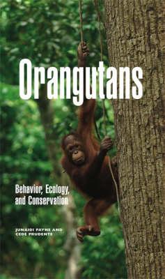 Orangutans: Behavior, Ecology, and Conservation (Hardback)