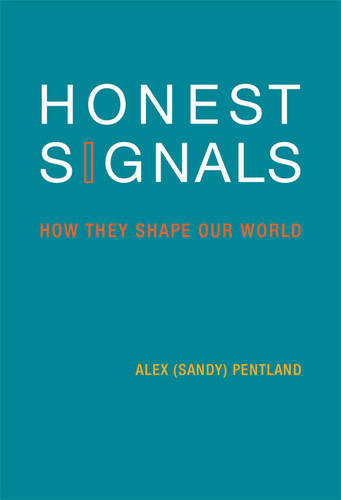 Honest Signals: How They Shape Our World - Honest Signals (Hardback)