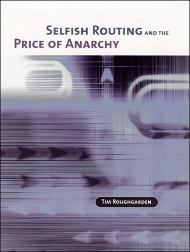 Selfish Routing and the Price of Anarchy - The MIT Press (Hardback)