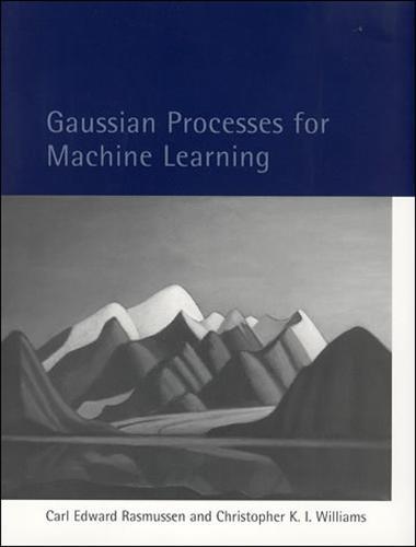 Gaussian Processes for Machine Learning - Adaptive Computation and Machine Learning series (Hardback)