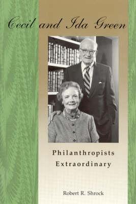 Cecil and Ida Green: Philanthropists Extraordinary (Hardback)