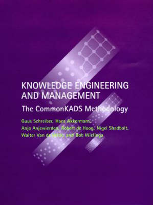 Knowledge Engineering and Management: The CommonKADS Methodology - The MIT Press (Hardback)