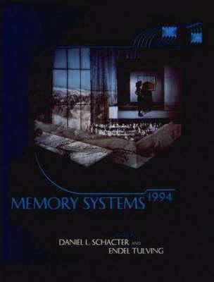 Memory Systems, 1994 - Bradford Books (Hardback)