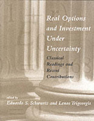 Real Options and Investment Under Uncertainty: Classical Readings and Recent Contributions (Hardback)
