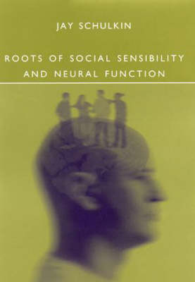 Roots of Social Sensibility and Neural Function - A Bradford Book (Hardback)