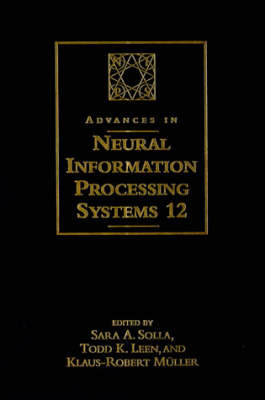Advances in Neural Information Processing Systems: Volume 12: Proceedings of the 1999 Conference (Hardback)