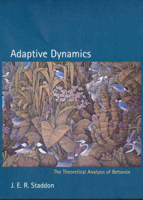 Adaptive Dynamics: The Theoretical Analysis of Behavior - A Bradford Book (Hardback)